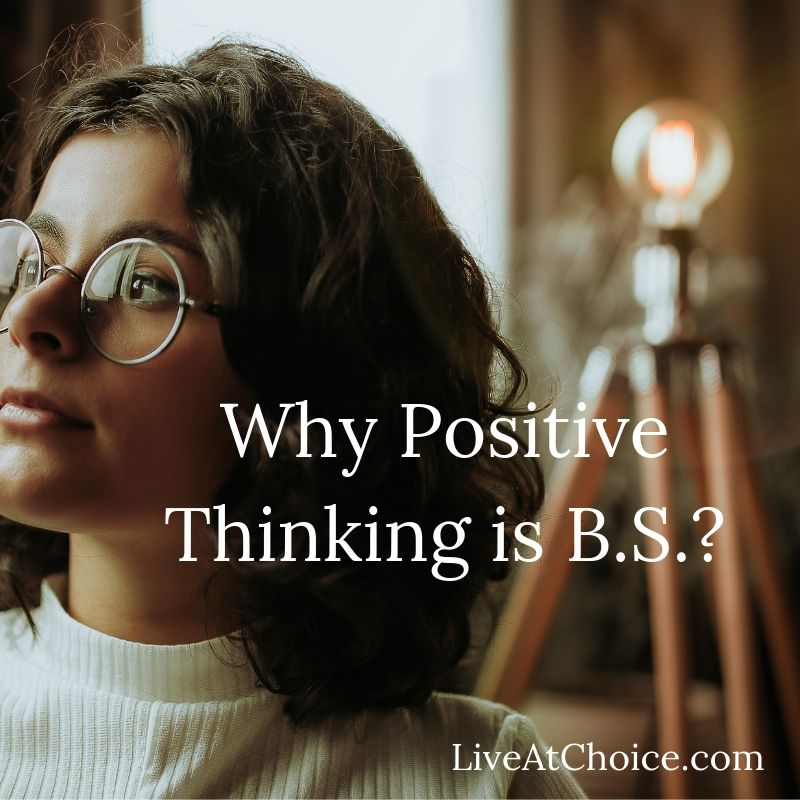 Why Positive Thinking is B.S.